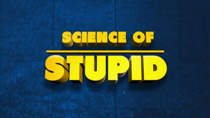 Dit is Science of Stupid!